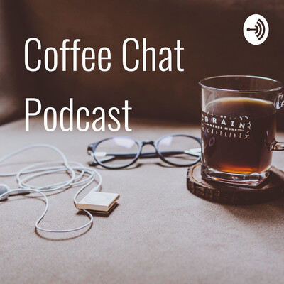 Coffee Chat Podcast