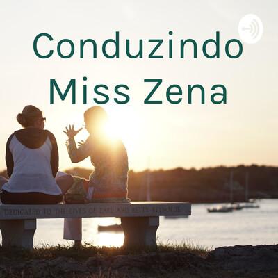 Conduzindo Miss Zena