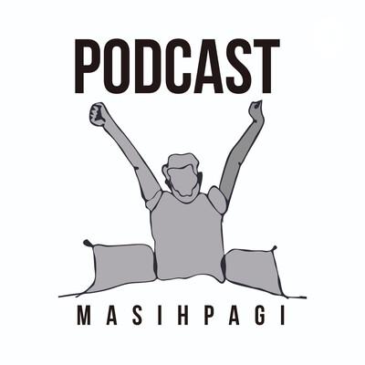 Podcast Masih Pagi