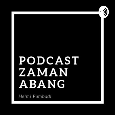 Podcast Zaman Abang