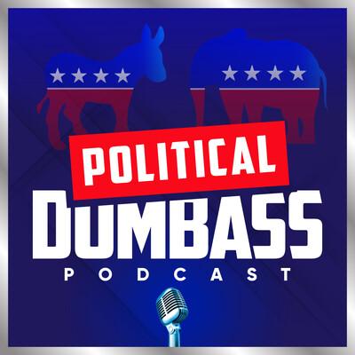 Political Dumbass