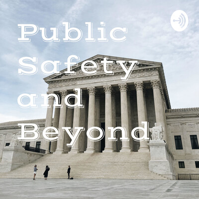 Public Safety and Beyond