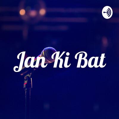 Jan Ki Bat