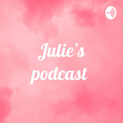 Julie's podcast