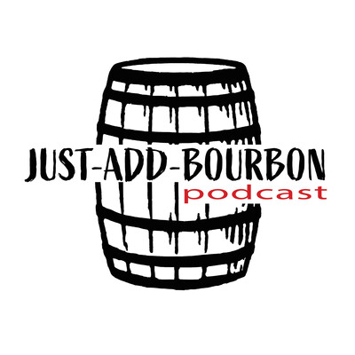 Just Add Bourbon Podcast