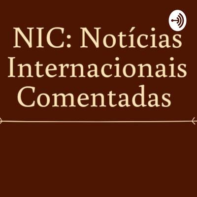 NIC: Notícias internacionais comentadas