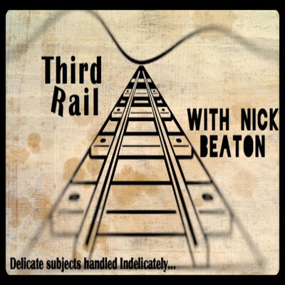 Third Rail with Nick Beaton: A Comedy Guide to Social Outrage