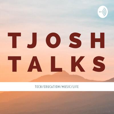 TJosh Talks