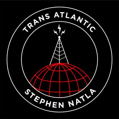 Trans Atlantic with Stephen Natla