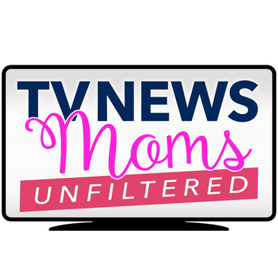 TV News Moms: Unfiltered