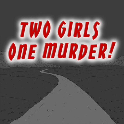Two Girls, One Murder
