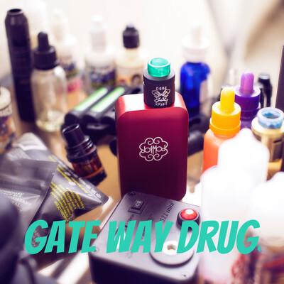 Gate way Drugs