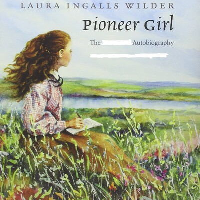 Laura Ingalls Wilder_Pioneer Girl_The Autobiography_(in English)