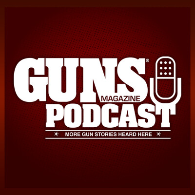 GUNS Magazine Podcast