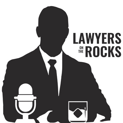 Lawyers on the Rocks podcast