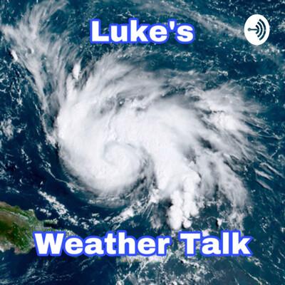 Luke's Weather Talk