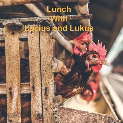 Lunch with Lucius and Lukus