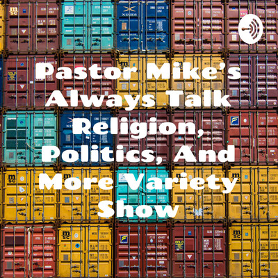 Always Talk Religion, Politics, And More Variety Show
