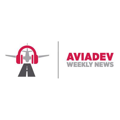 AviaDev Weekly News Podcast