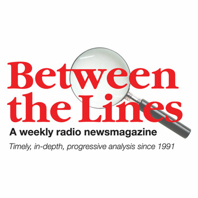Between The Lines Radio Newsmagazine podcast