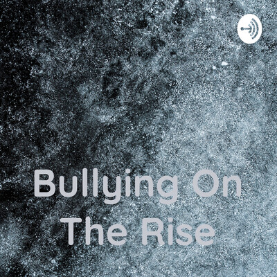 Bullying On The Rise