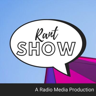 Rant Show