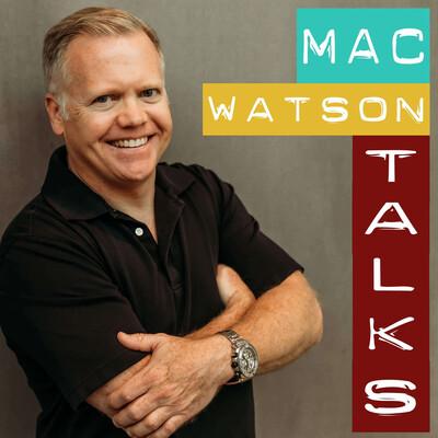 Mac Watson Talks