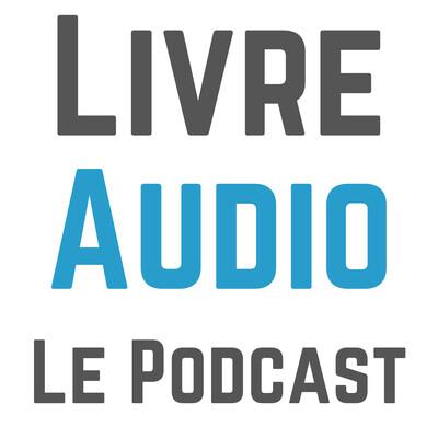 Le podcast – Livre Audio