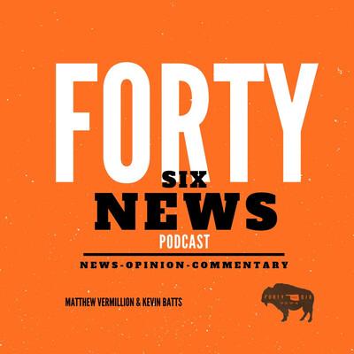 Forty Six News