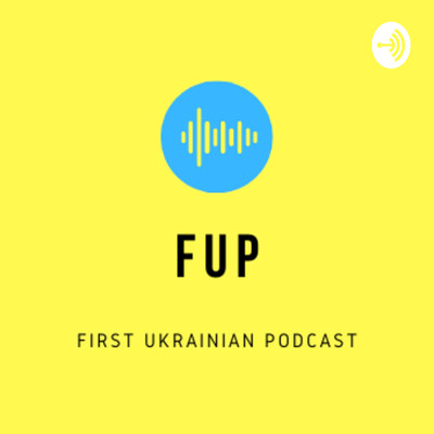 FUP - First Ukrainian Podcast
