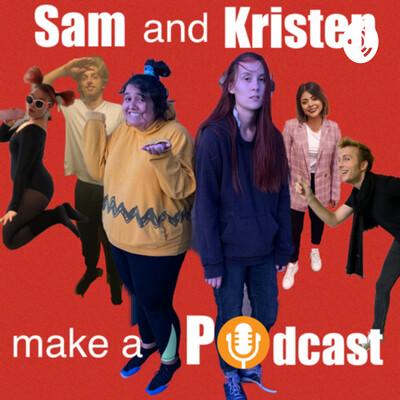 Sam and Kristen Make a Podcast