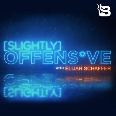 Slightly Offens*ve with Elijah Schaffer