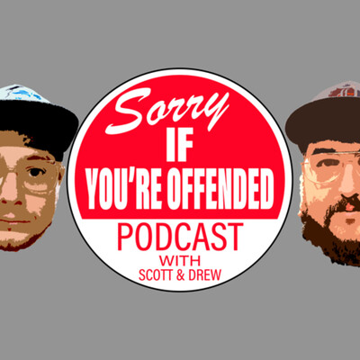 Sorry If You're Offended Podcast