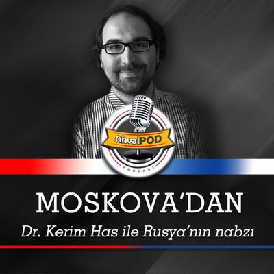 Kerim Has'la Moskova'dan