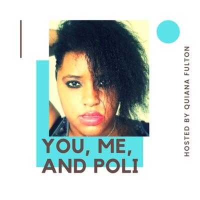 You, Me, and Poli