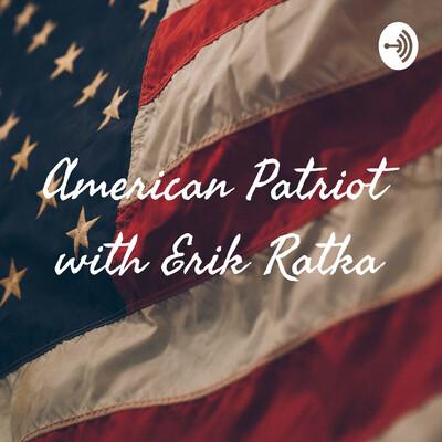 American Patriot with Erik Ratka