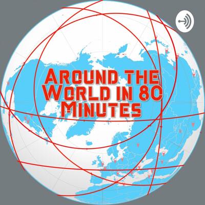 Around the World in 80 Minutes