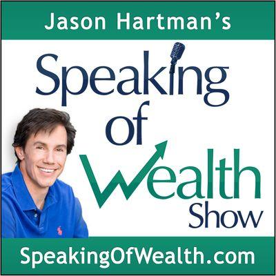 Speaking Of Wealth with Jason Hartman