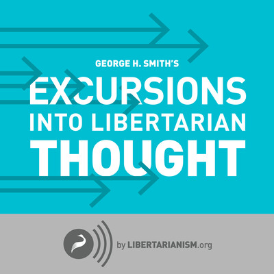 Excursions into Libertarian Thought