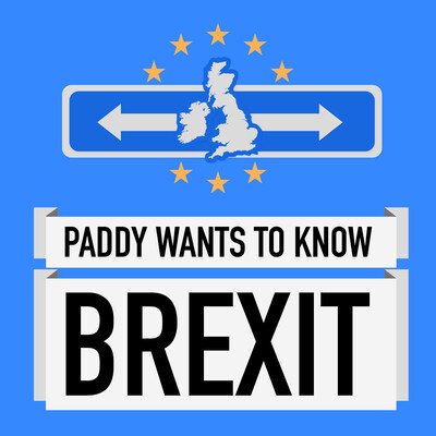 Paddy Wants To Know Brexit