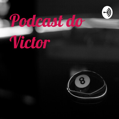 Podcast do Victor