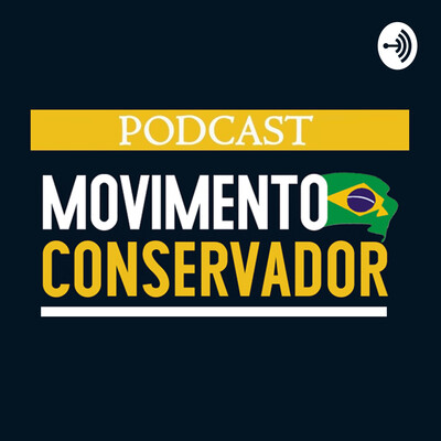 PODCAST MOVIMENTO CONSERVADOR
