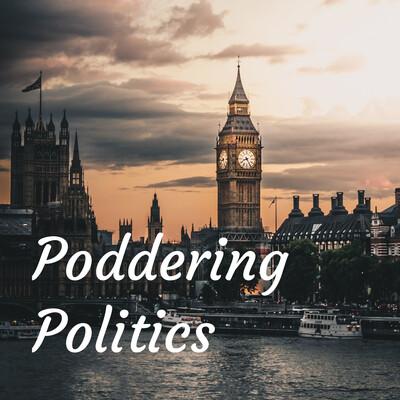 Poddering Politics