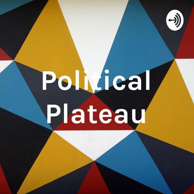 Political Plateau
