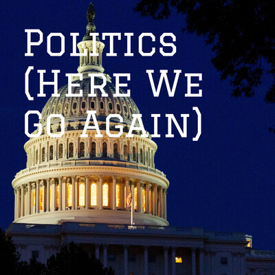 Politics (Here We Go Again)