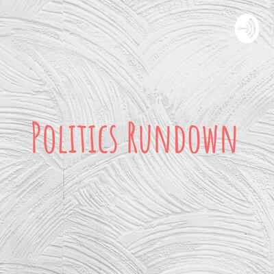 Politics Rundown