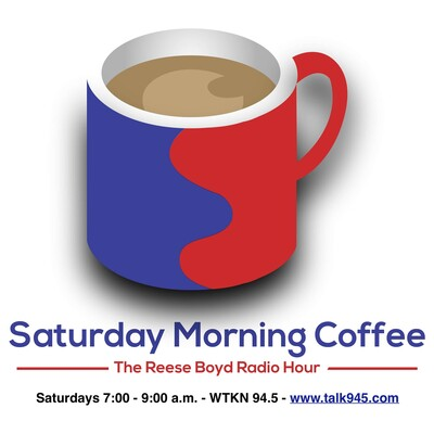 Saturday Morning Coffee - the Reese Boyd Radio Hour
