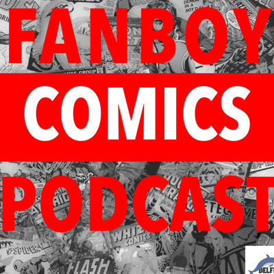 Fanboy Comics Podcast
