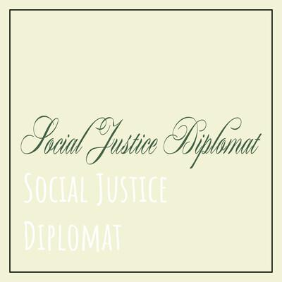 Social Justice Diplomat