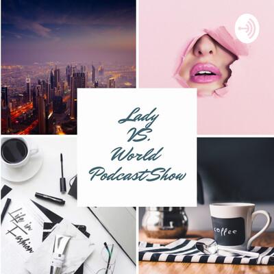 Lady vs. World Podcast Show